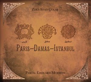 Zeki Ayad COLAS / Pascal-Edouard MORROW – Paris – Damas – Istanbul