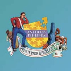 Anthony PHILLIPS – Private Parts & Pieces I-IV