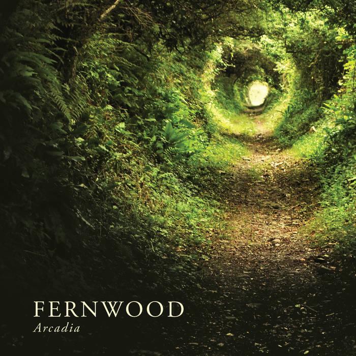 FERNWOOD – Arcadia