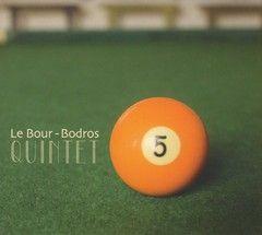 LE BOUR-BODROS QUINTET cd