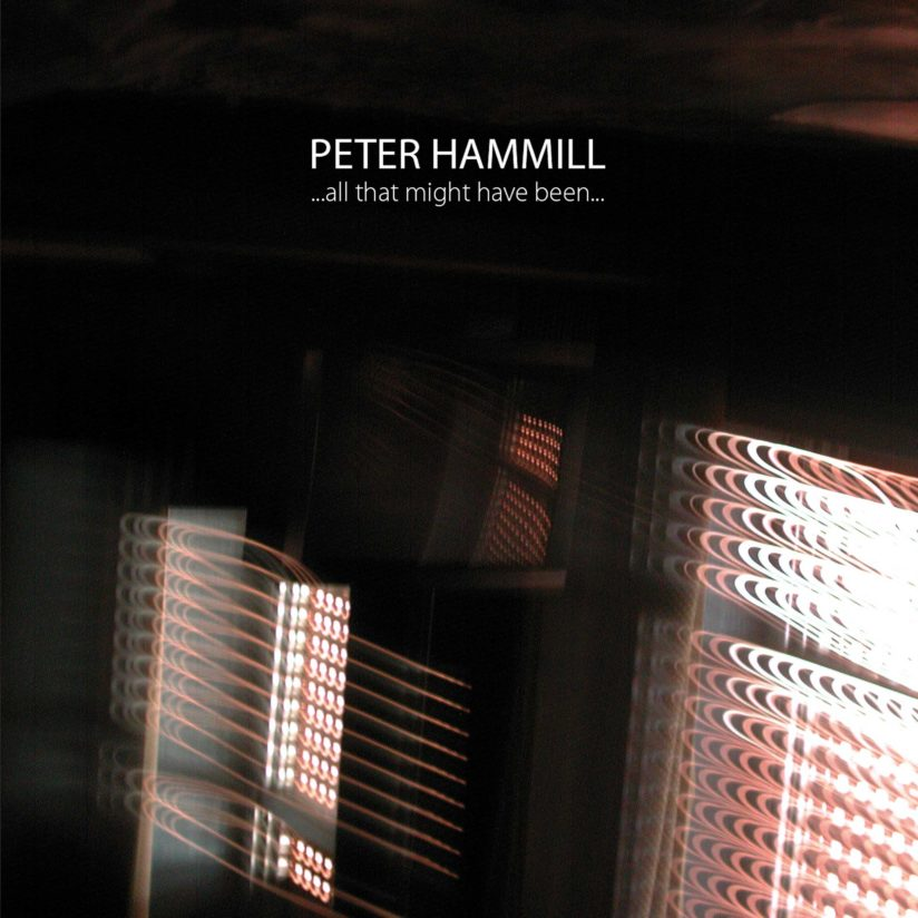 Peter HAMMILL – …All That Might Have Been…