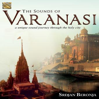 Srdjan BERONJA – The Sounds of Varanasi