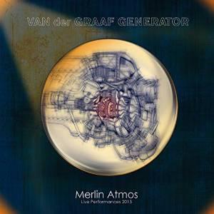 VAN DER GRAAF GENERATOR – Merlin Atmos