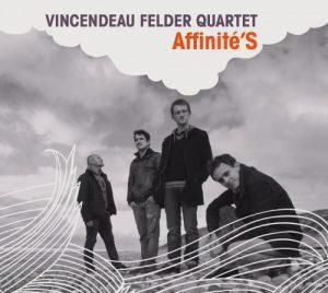 vincendeau-felder-quartet-affinites