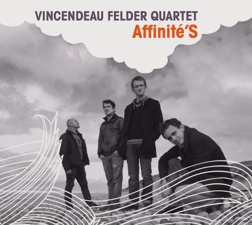 VINCENDEAU FELDER QUARTET – Affinité'S
