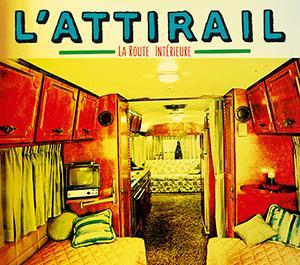 L'ATTIRAIL – La Route intérieure