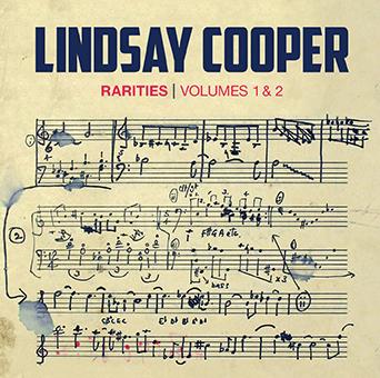 Lindsay COOPER – Rarities Volumes 1 & 2