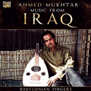 Ahmed MUKHTAR – Babylonian Fingers (Music from Iraq)