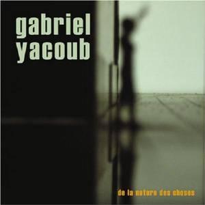 Gabriel YACOUB – De la nature des choses