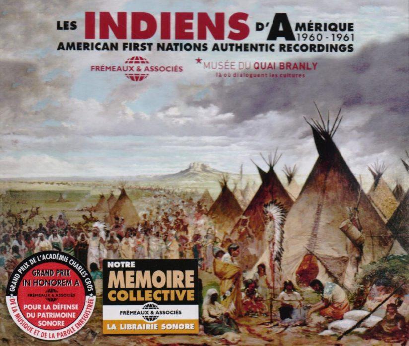 Les Indiens d'Amérique – American First Nations Authentic Recordings