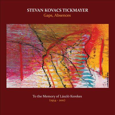 Stevan KOVACS TICKMAYER – Gaps, Absences