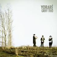 GRIFF TRIO – Yoraré