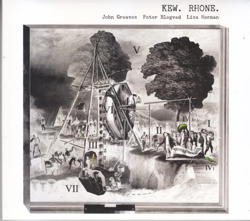John GREAVES, Peter BLEGVAD, Lisa HERMAN – Kew.Rhone.