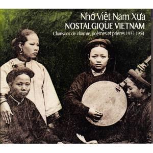 Nostalgique Vietnam – Chansons de charme, poèmes et prières (1937-1954)