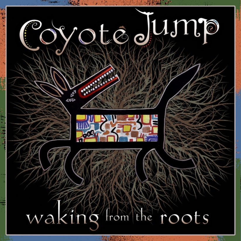 COYOTE JUMP – Waking from the Roots