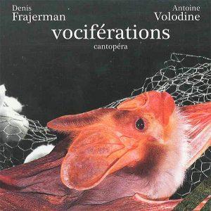 denis-frajerman-antoine-volodine-vociferations-cantopera