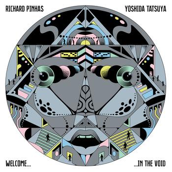 Richard PINHAS / Yoshida TATSUYA – Welcome in the Void