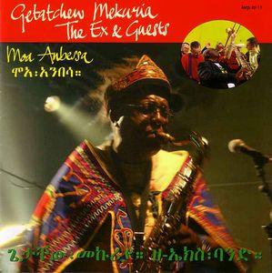 Getatchew MEKURIA + THE EX & Guests – Moa Anbessa