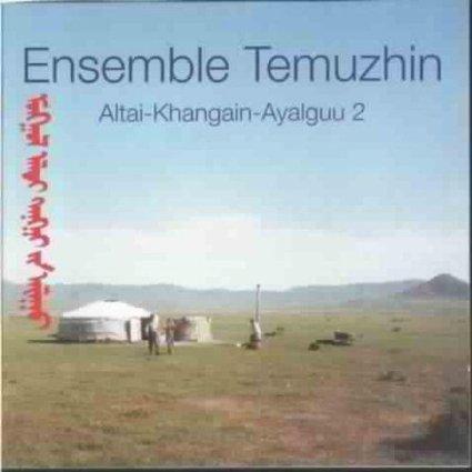 Ensemble TEMUZHIN – Altai-Khangai-Ayalguu 2
