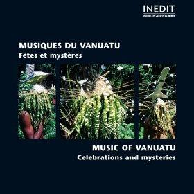 Musiques du Vanuatu : Fêtes et Mystères