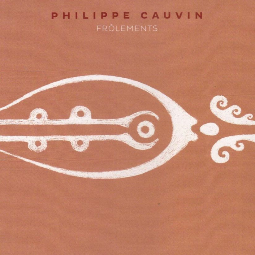 Philippe CAUVIN – Frôlements