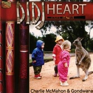 Charlie McMAHON & GONDWANA – Didj Heart