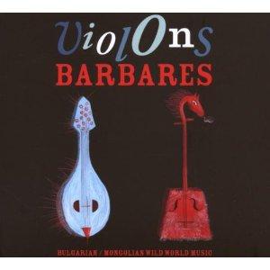 VIOLONS BARBARES – Violons Barbares