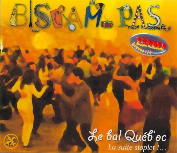 BISCAM PAS – Le Bal Québ'Oc – La Suite Sioplet !