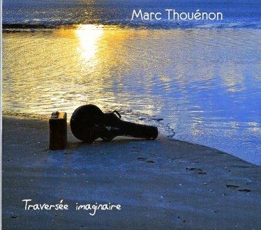Marc THOUENON – Traversée imaginaire