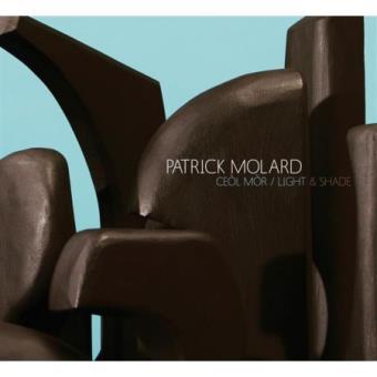 Patrick MOLARD – Ceòl Mòr / Light & Shade