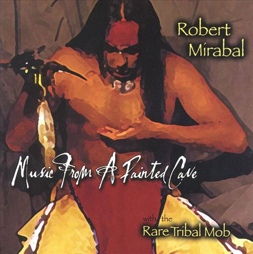 Robert MIRABAL – Music from a Painted Cave