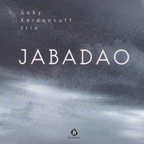 Gaby KERDONCUFF TRIO – Jabadao