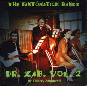 Thierry ZABOITZEFF – Dr. ZAB Vol.2, The Fantômatick Bands