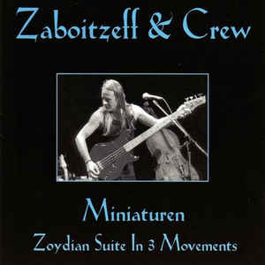 ZABOITZEFF & CREW – Miniaturen (Zoydian Suite in 3 Movements)