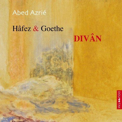 Abed AZRIÉ – Hâfez & Goethe – Divân