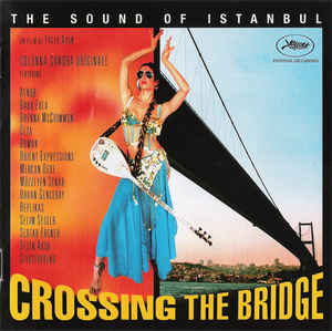 crossingthebridge_thesoundofistanbul