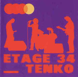 ÉTAGE 34 + TENKO