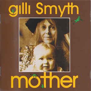Gilli SMYTH – Mother