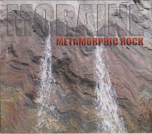 MORAINE – Metamorphic Rock