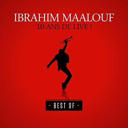 Ibrahim MAALOUF : 10 Ans de Live (Best of)