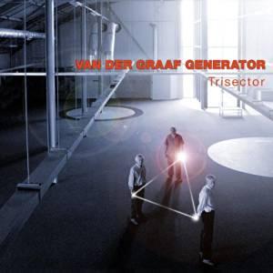 VAN DER GRAAF GENERATOR – Trisector
