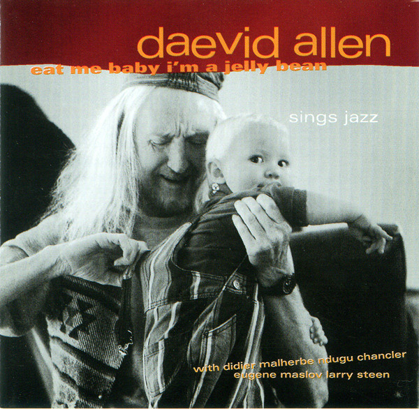 Daevid ALLEN – Eat me Baby I'm a Jelly Bean