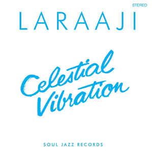 LARAAJI – Celestial Vibration