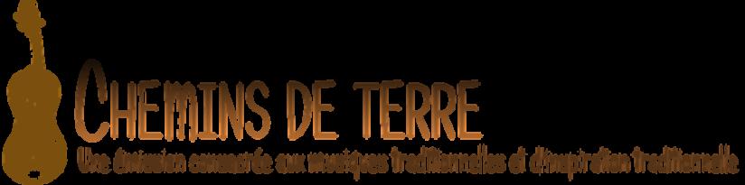 """Les Ondes des musiques traditionnelles: """"Chemins de Terre"""""""