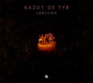 KAZUT DE TYR – Jorjuna