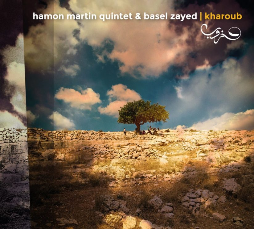 HAMON MARTIN QUINTET & BASEL ZAYED – Kharoub