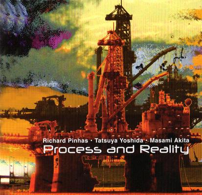 Richard PINHAS / Tatsuya YOSHIDA / Masami AKITA – Process and Reality