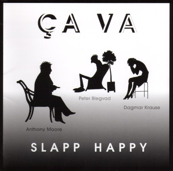 SLAPP HAPPY – Ça va