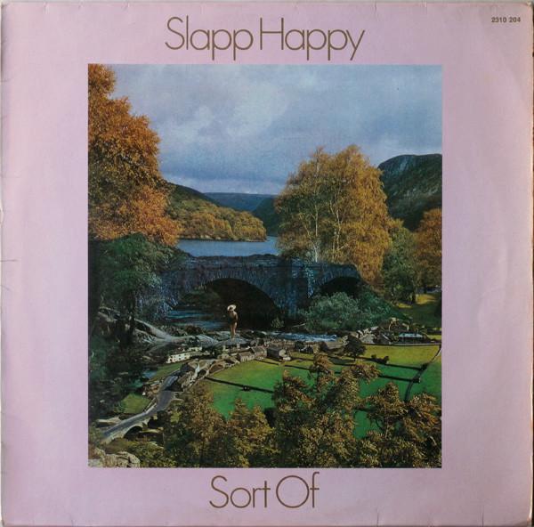 SLAPP HAPPY – Sort of
