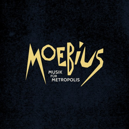 MOEBIUS – Musik für Metropolis